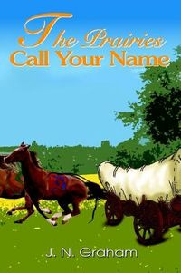 The Prairies Call Your Name