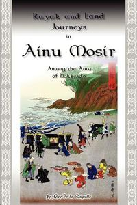 Kayak And Land Journeys in Ainu Mosir