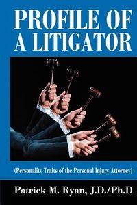 Profile of a Litigator