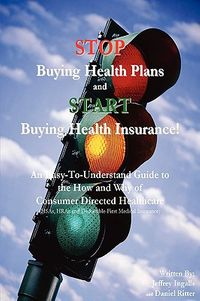 Stop Buying Health Plans and Start Buying Health Insurance!
