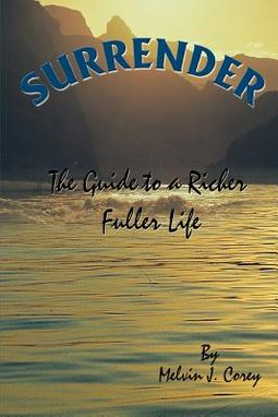Surrender:the Guide to a Richer Fuller L