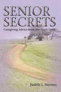 Senior Secrets:caregiving Advice from Th