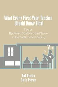 What Every First-Year Teacher Should Know First