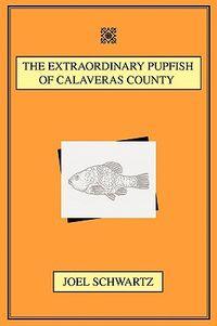 The Extraordinary Pupfish of Calaveras County