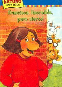 Francisca, increible, pero cierto! / Francine, Believe It or Not!