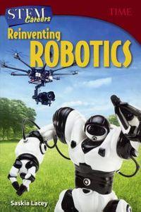 Reinventing Robotics
