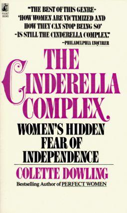 The Cinderella Complex
