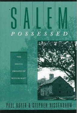 Salem Possessed; The Social Origins of Witchcraft