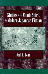 Studies in the Comic Spirit in Modern Japanese Fiction