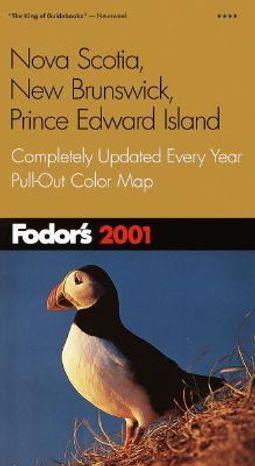 Fodor's 2001 Nova Scotia, New Brunswick, Prince Edward Island