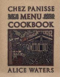 The Chez Panisse Menu Cookbook
