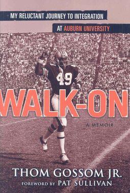 Walk-on : My Reluctant Journey to Integration at Auburn University, A Memoir