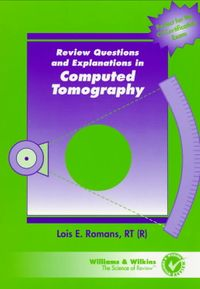 Review Questions and Explanations in Computed Tomography