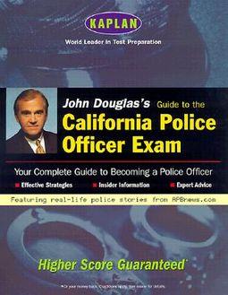 John Douglas's Guide to the California Police Officer Exam