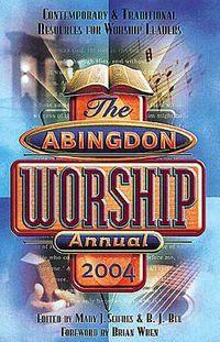 The Abingdon Worship Annual 2004