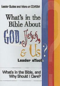What's in the Bible About God, Jesus, & Us? Leader e-Tools
