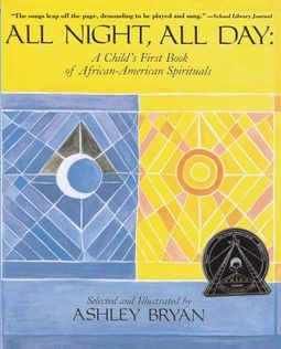 All Night, All Day - A Child's First Book of African-American Spirituals