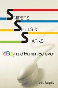 Snipers, Shills, & Sharks