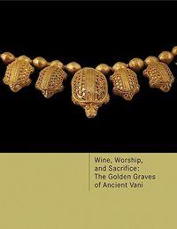 Wine, Worship, and Sacrifice