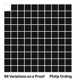 99 Variations on a Proof