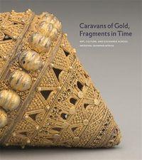 Caravans of Gold, Fragments in Time