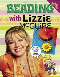 Beading With Lizzie Mcguire