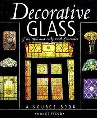 Decorative Glass of the 19th and Early 20th Centuries