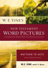 W. E. Vine's New Testament Word Pictures