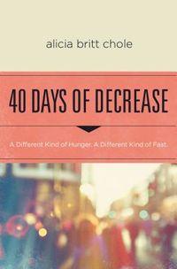 40 Days of Decrease