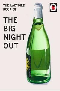 The Ladybird Book of the Big Night Out
