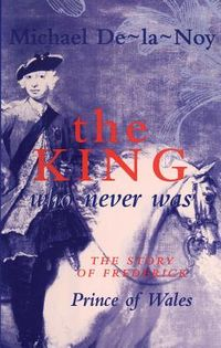 The King Who Never Was
