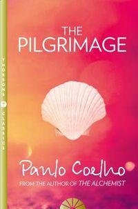The Pilgrimage : A Contemporary Quest for Ancient Wisdom