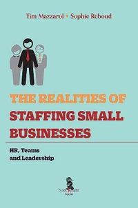 The Realities of Staffing Small Businesses