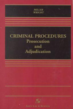 Criminal Procedures--Prosecution and Adjudication