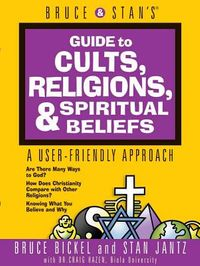 Bruce and Stan's Guide to Cults, Religions, Spiritual Beliefs