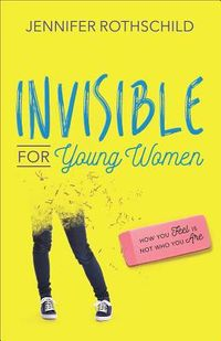 Invisible for Young Women