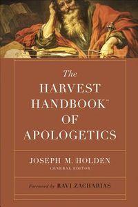The Harvest Handbook of Apologetics