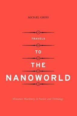 Travels to the Nanoworld