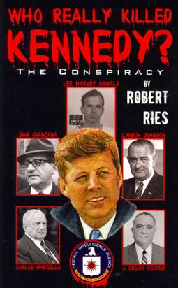Who Really Killed Kennedy?