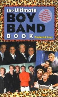 The Ultimate Boy Band Book