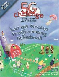 5-G Challenge Winter Quarter Large Group Programming Guidebook