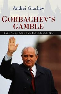 Gorbachev's Gamble