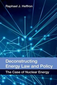 Deconstructing Energy Law and Policy