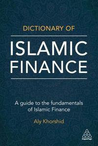 The Dictionary of Islamic Finance