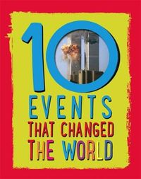 10 Events That Changed the World