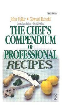 The Chef's Compendium of Professional Recipes