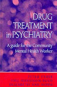 Drug Treatment in Psychiatry
