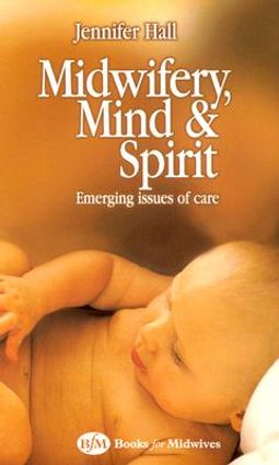 Midwifery, Mind and Spirit