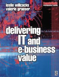 Delivering It and E-Business Value