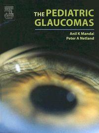 The Pediatric Glaucomas
